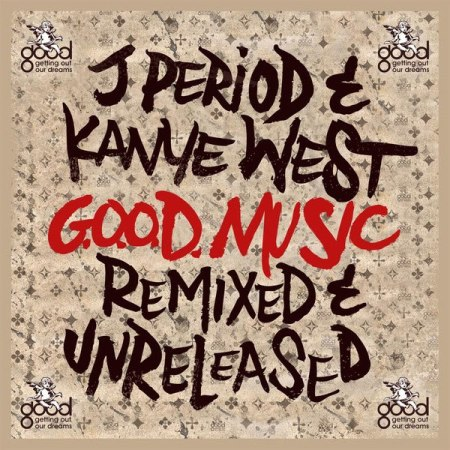 J Period G.O.O.D. Music Unreleased & Remixed