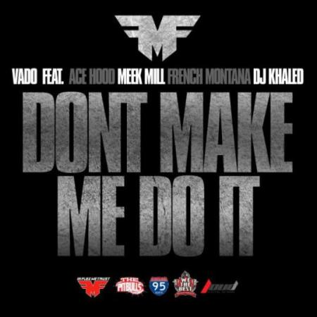 Vado Dont Make Me Do It Artwork