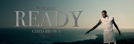 Fabolous Ready ft. Chris Brown Music Video